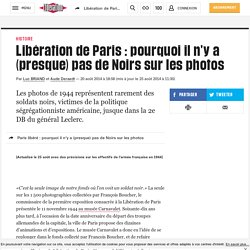 Libération de Paris: pourquoi il n'y a (presque) pas de Noirs sur les photos