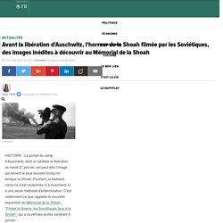 Avant la libération d'Auschwitz, l'horreur de la Shoah filmée par les Soviétiques, des images inédites à découvrir au Mémorial de la Shoah