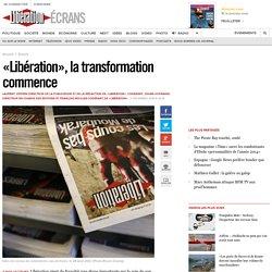 «Libération», la transformation commence