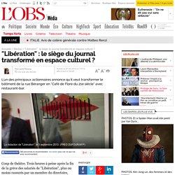 """""""Libération"""" : le siège du journal transformé en espace culturel ? - 7 février 2014"""