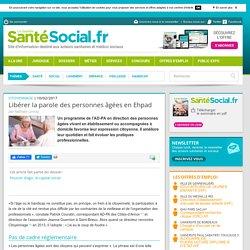 Libérer la parole des personnes âgées en Ehpad - Gazette santé social
