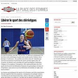 La place des femmes - Libérer le sport des stéréotypes - Libération.fr