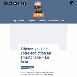 Libérez-vous de votre addiction au smartphone – Korben