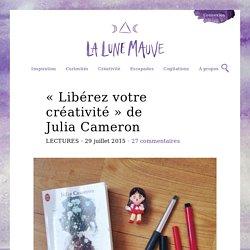 «Libérez votre créativité» de JuliaCameron - La Lune Mauve
