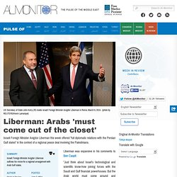 Liberman: Arabs 'must come out of the closet'