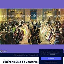 Jeu Libérons Mlle de Chartres! by marlene.tranvouez on Genial.ly