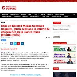 Salió en libertad Melisa González Gagliuffi, quien ocasionó la muerte de dos jóvenes en la Javier Prado [RESOLUCIÓN]