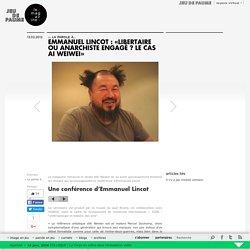« Libertaire ou anarchiste engagé ? Le cas Ai Weiwei»
