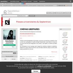 Cinémas libertaires - Presses universitaires du Septentrion