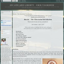 On Life and Liberty - Erik Voorhees: Bitcoin - The Libertarian Introduction