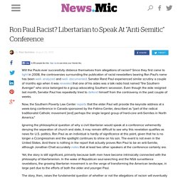 "Ron Paul Racist? Libertarian to Speak At ""Anti-Semitic"" Conference"