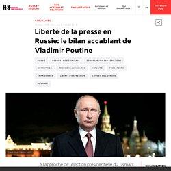 Liberté de la presse en Russie: le bilan accablant de Vladimir Poutine