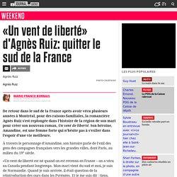 «Un vent de liberté» d'Agnès Ruiz: quitter le sud de la France