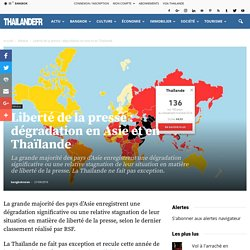 Liberté de la presse : dégradation en Asie et en Thaïlande - Médias - thailande-fr.com