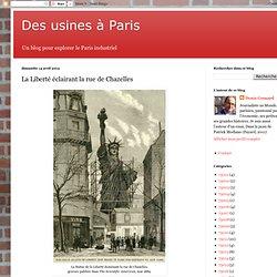 Usines à Paris / La Liberté éclairant la rue de Chazelles