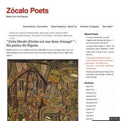 """"""" Cette liberté d'écrire est une force étrange! """" : Six poètes du Nigeria"""