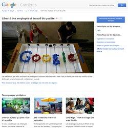Liberté des employés et travail de qualité - Google Carrières