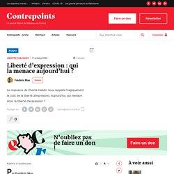 Liberté d'expression : qui la menace aujourd'hui