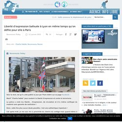 Liberté d'expression bafouée à Lyon en même temps qu'on défile pour elle à Paris