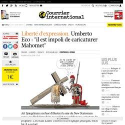 "Liberté d'expression. Umberto Eco : ""il est impoli de caricaturer Mahomet"""