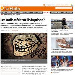 Liberté d'expression: Les trolls méritent-ils la prison? - News High-Tech: Web