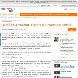 Liberté d'expression d'un salarié sur les réseaux sociaux