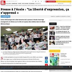 """Presse à l'école : """"La liberté d'expression, ça s'apprend »"""