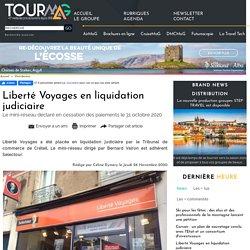 Liberté Voyages en liquidation judiciaire
