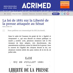 La loi de 1881 sur la Liberté de la presse attaquée au Sénat