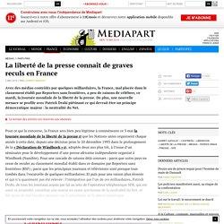 La liberté de la presse connaît de graves reculs en France