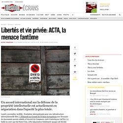 Libertés et vie privée : ACTA, la menace fantôme