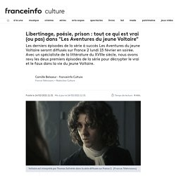 """Libertinage, poésie, prison : tout ce qui est vrai (ou pas) dans """"Les Aventures du jeune Voltaire"""""""