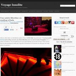 Une soirée libertine en rooftop à Paris - Voyage Insolite : Voyage Insolite