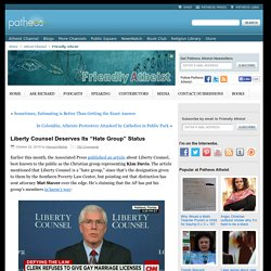 "Liberty Counsel Deserves Its ""Hate Group"" Status"