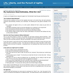 Life, Liberty, and the Pursuit of Agility » Blog Archive » My Customers Need Estimates, What Do I do?