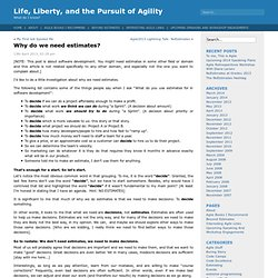 Life, Liberty, and the Pursuit of Agility » Blog Archive » Why do we need estimates?