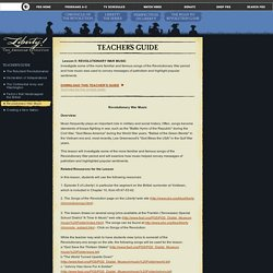LIBERTY! . Teacher's Guide. Revolutionary War Music