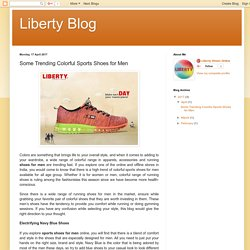 Liberty Blog: Some Trending Colorful Sports Shoes for Men