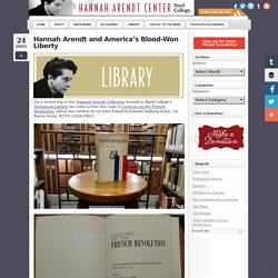 Hannah Arendt and America's Blood-Won LibertyHannah Arendt Center for Politics and Humanities