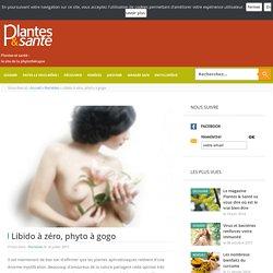 Libido à zéro, phyto à gogo - Remèdes - Plantes & santé