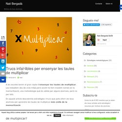 Trucs infal·libles per ensenyar les taules de multiplicar