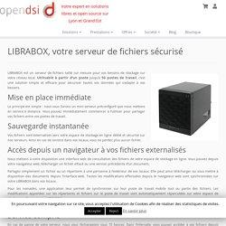 LIBRABOX, votre serveur de fichiers sécurisé