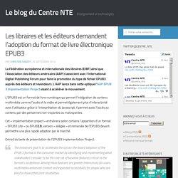 Les libraires et les éditeurs demandent l'adoption du format de livre électronique EPUB3 - Le blog du Centre NTE