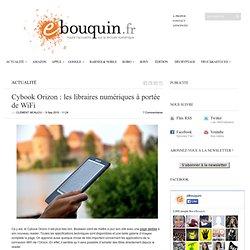 Cybook Orizon : les libraires numériques à portée de WiFi