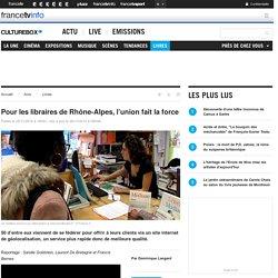 Pour les libraires de Rhône-Alpes, l'union fait la force