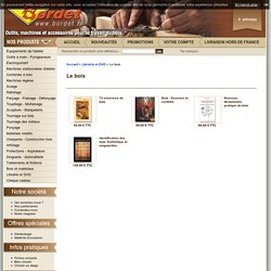 Le bois pour le travail du bois, Librairie et DVD, Outillage et Accessoires Bois