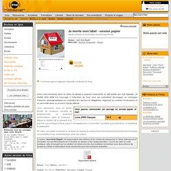 Librairie : Boutique en ligne : Catalogue de la librairie : Guides : Guides pratiques : Je monte mon label - version papier