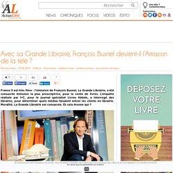 Avec sa Grande Librairie, François Busnel devient-il l'Amazon de la télé ?