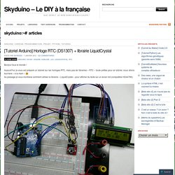 [Tutoriel Arduino] Horloge RTC (DS1307) + librairie LiquidCrystal