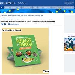 LIBRAIRIE : Réussir son potager du paresseux. Un anti-guide pour jardiniers libres - Creusot Infos